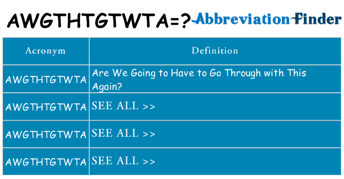 What does awgthtgtwta stand for