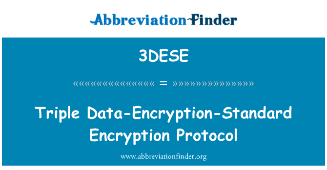 3DESE: Üçlü veri şifreleme standardı şifreleme protokolü