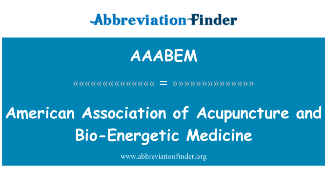 AAABEM: American Association of Acupuncture and Bio-Energetic Medicine