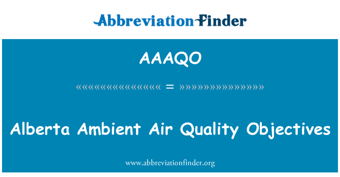 AAAQO: Alberta Ambient Air Quality Objectives