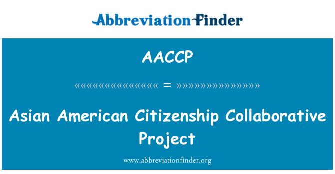 AACCP: Asian American Citizenship Collaborative Project