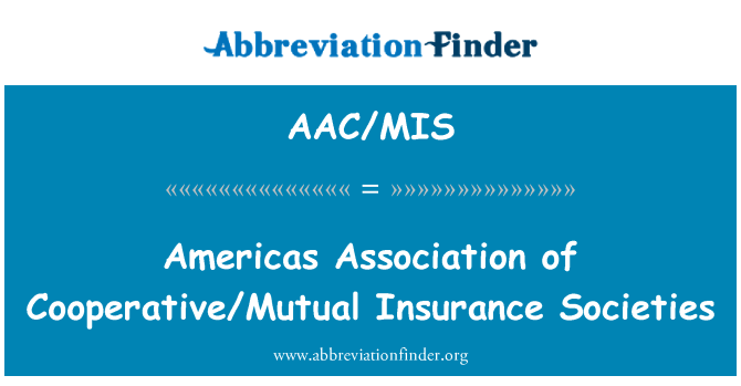 AAC/MIS: Americas Association of Cooperative/Mutual Insurance Societies