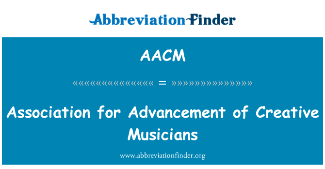 AACM: Association for Advancement of Creative Musicians