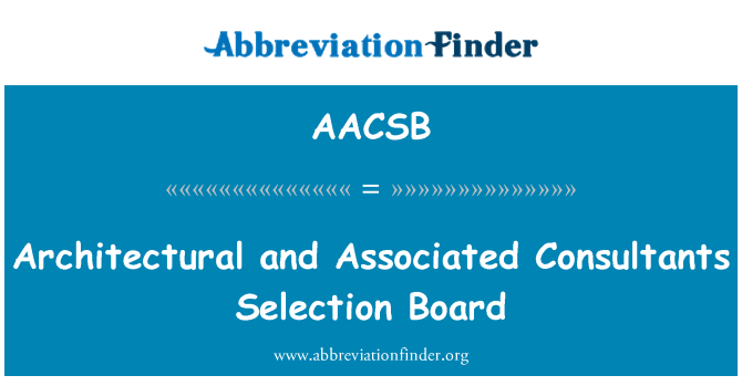 AACSB: Architectural and Associated Consultants Selection Board