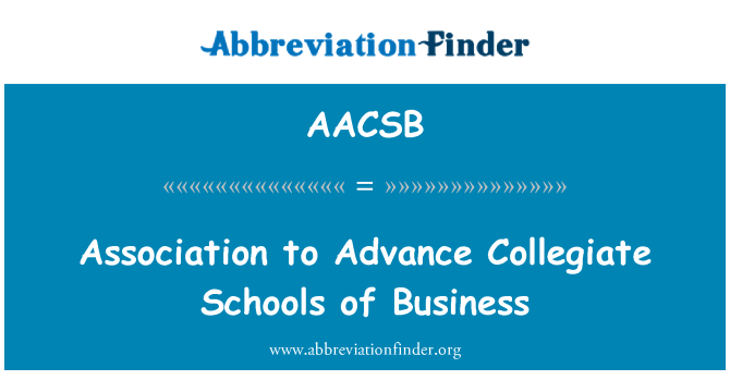 AACSB: Association to Advance Collegiate Schools of Business