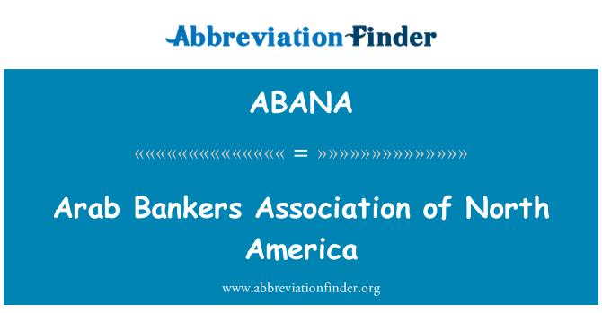 ABANA: Arab Bankers Association of North America