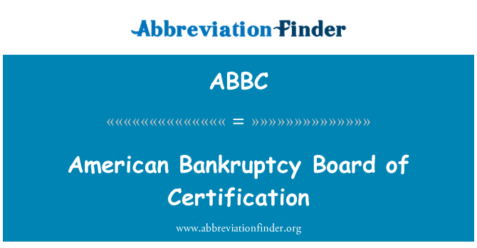 ABBC: American Bankruptcy Board of Certification