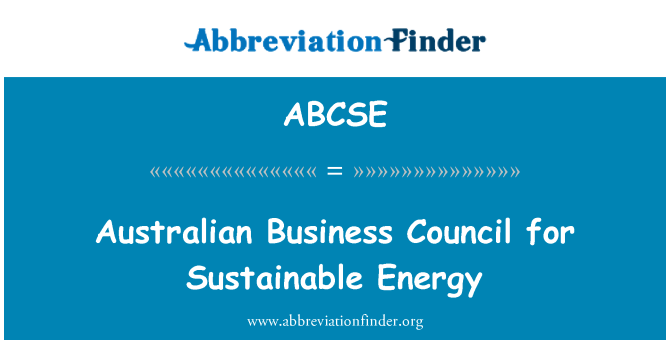 ABCSE: Australian Business Council for Sustainable Energy