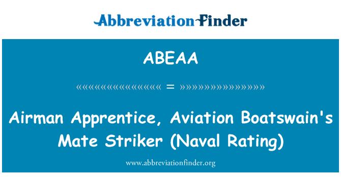 ABEAA: Airman Apprentice, Aviation Boatswain's Mate   Striker (Naval Rating)