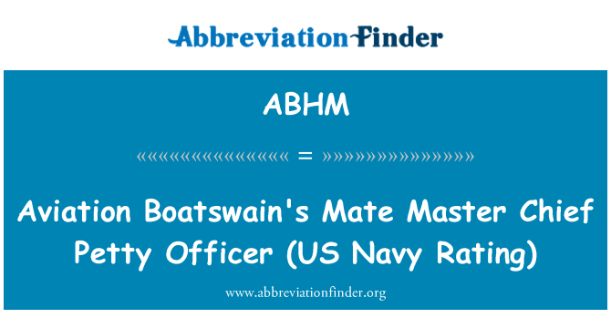 ABHM: Aviation Boatswain's Mate   Master Chief Petty Officer (US Navy Rating)