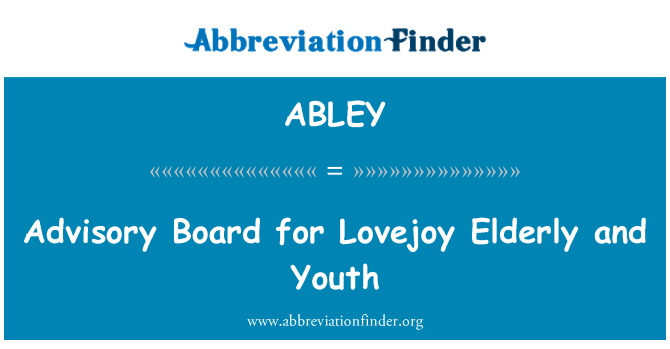 ABLEY: Advisory Board for Lovejoy Elderly and Youth