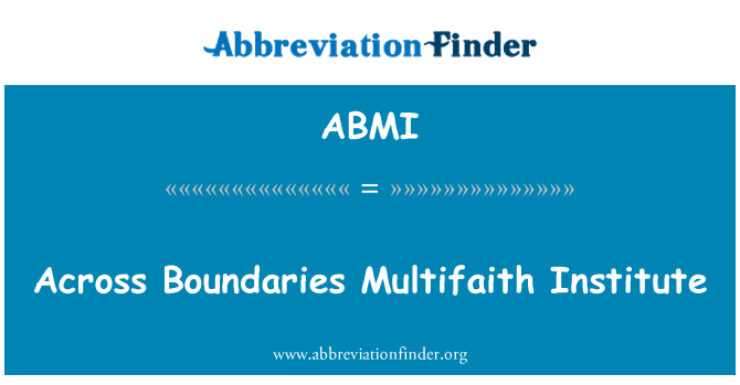 ABMI: Across Boundaries Multifaith Institute