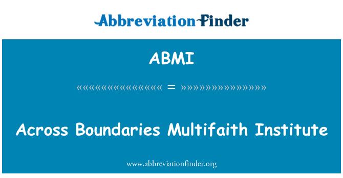 ABMI: A través de las fronteras Multifaith Institute