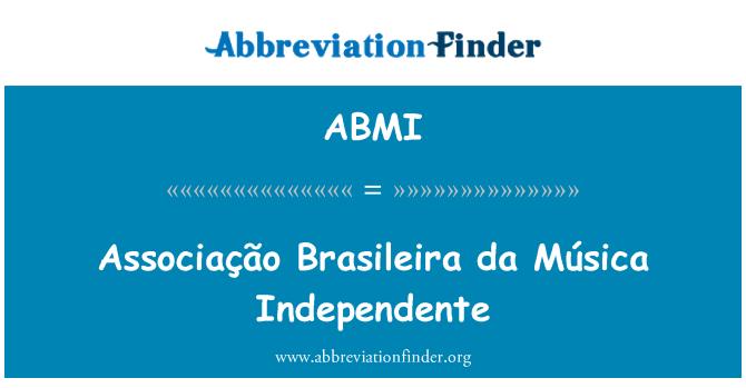 ABMI: Associação Brasileira da Música Independente