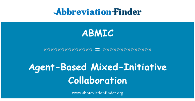 ABMIC: Agent-Based Mixed-Initiative Collaboration