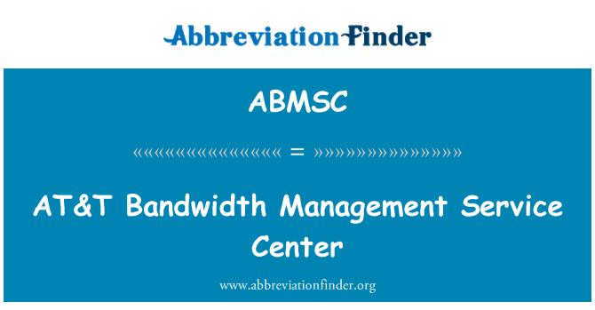 ABMSC: AT&T Bandwidth Management Service Center