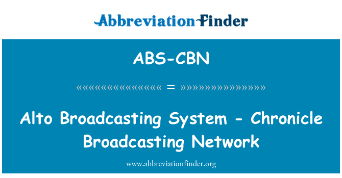 ABS-CBN: Alto Broadcasting System - kroonika Broadcasting Network