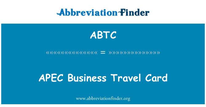 Abtc Definisi Kad Perjalanan Perniagaan Apec Apec Business