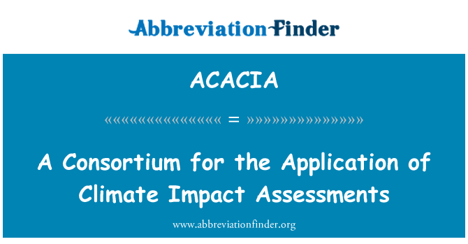 ACACIA: A Consortium for the Application of Climate Impact Assessments