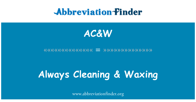 AC&W: Always Cleaning & Waxing