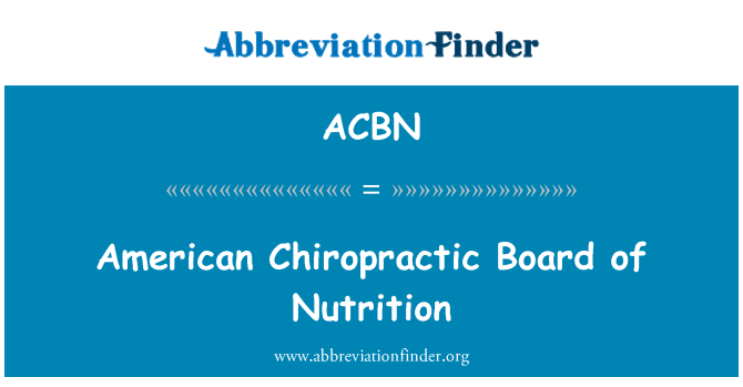 ACBN: American Chiropractic Board of Nutrition