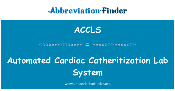 ACCLS: Automated Cardiac Catheritization Lab System