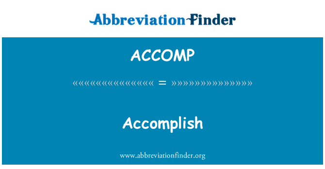 ACCOMP: Accomplish
