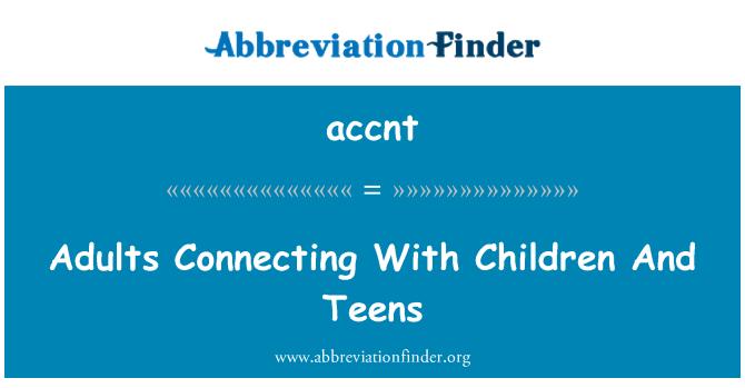 accnt: 成人与儿童和青少年连接