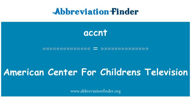 accnt: 美国儿童电视中心