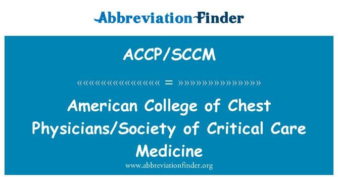 ACCP/SCCM: Colegio Americano de pecho médicos/sociedad de medicina de cuidados críticos