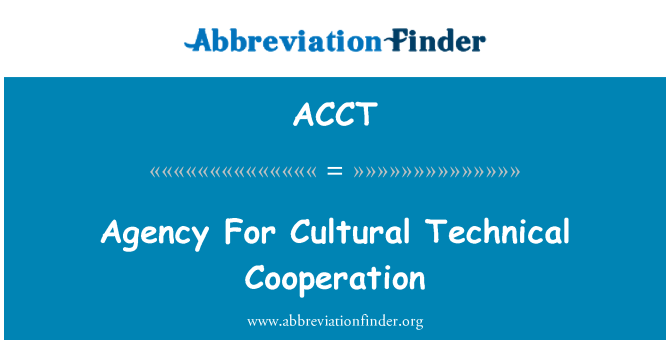 ACCT: Agensi kerjasama teknikal budaya
