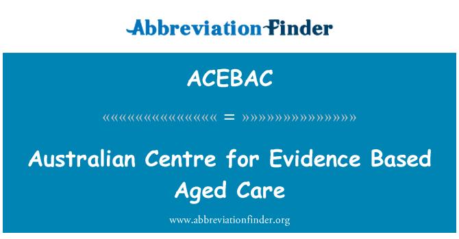 ACEBAC: Australian Centre for Evidence Based Aged Care