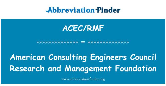 ACEC/RMF: American consultoría ingenieros Consejo Fundación de investigaciones y gestión