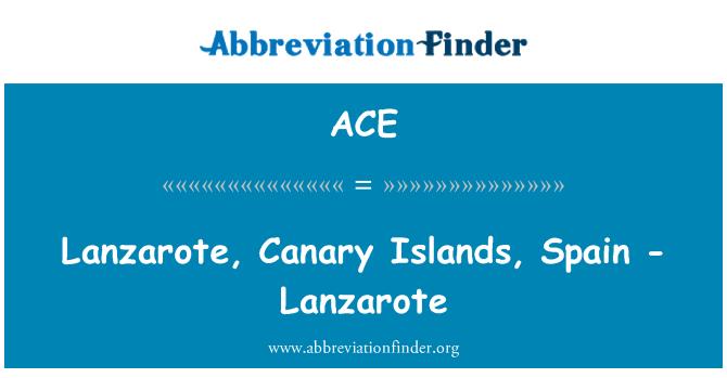 ACE: Lanzarote, Canary Islands, Spain - Lanzarote