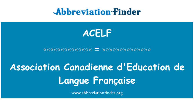 ACELF: Association Canadienne d'Education de Langue Française