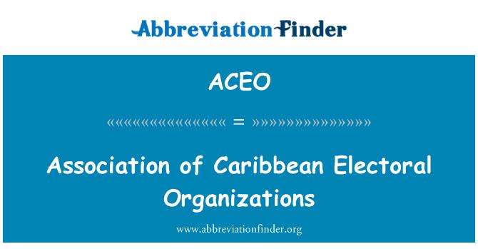 ACEO: Association of Caribbean Electoral Organizations