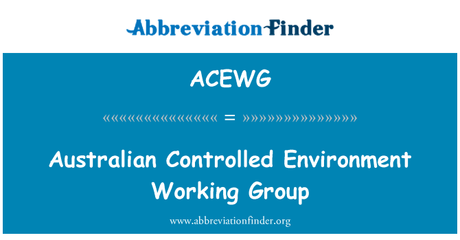 ACEWG: Australian Controlled Environment Working Group