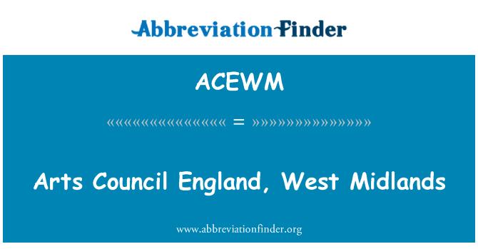 ACEWM: Arts Council England, West Midlands
