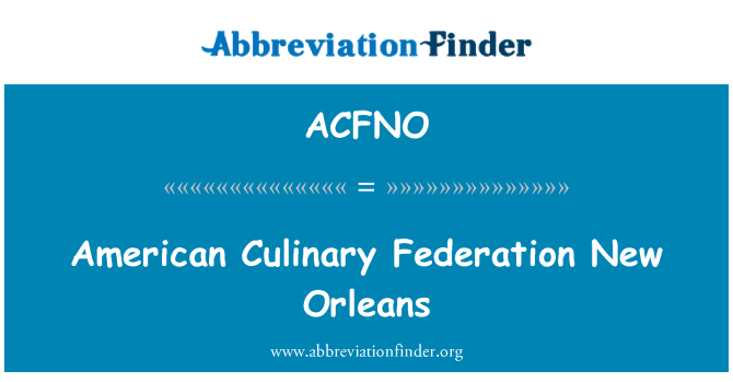 ACFNO: American Culinary Federation New Orleans