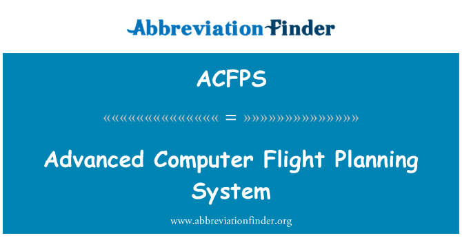 ACFPS: Advanced Computer Flight Planning System