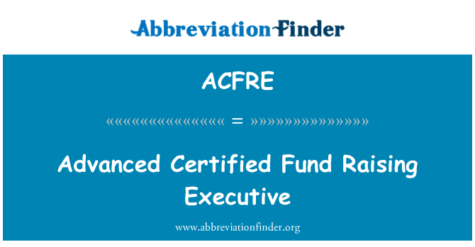 ACFRE: Advanced Certified Fund Raising Executive