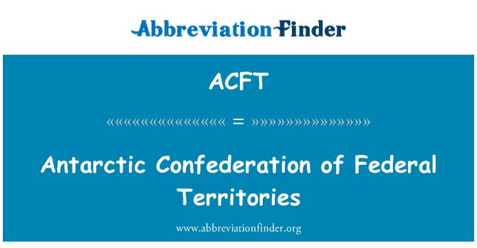 ACFT: Antarktika Confederation of Federal territooriumid
