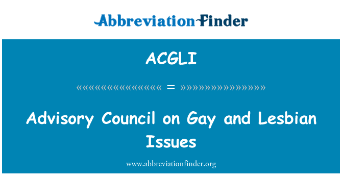 ACGLI: Advisory Council on Gay and Lesbian Issues