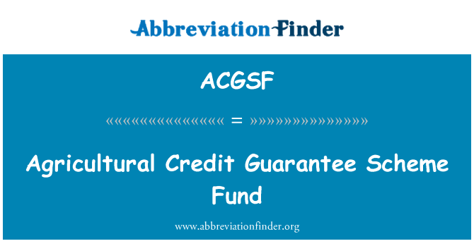 ACGSF: Agricultural Credit Guarantee Scheme Fund