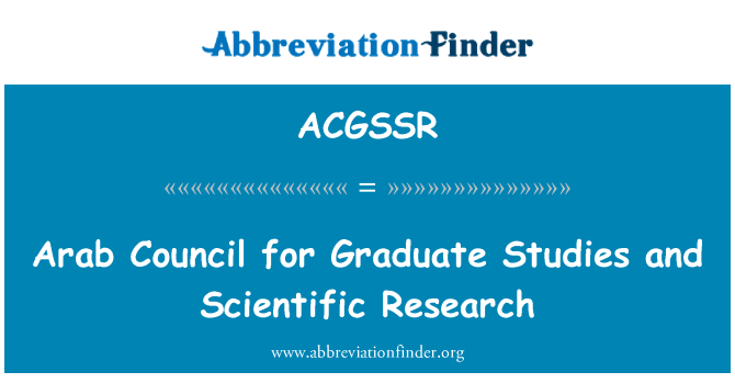 ACGSSR: Arab Council for Graduate Studies and Scientific Research