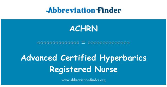 ACHRN: Advanced Certified Hyperbarics Registered Nurse