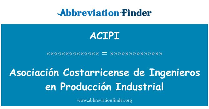 ACIPI: Asociación Costarricense de Ingenieros en Producción Industrial