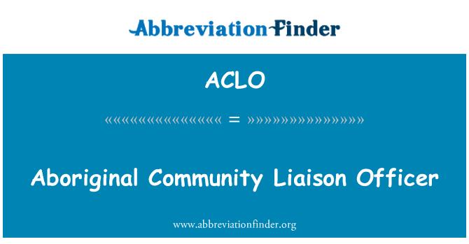 ACLO: Oficial de enlace de la comunidad de aborígenes