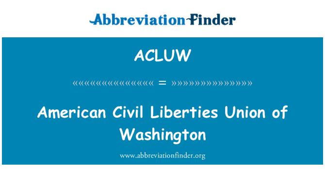 ACLUW: American Civil Liberties Union of Washington