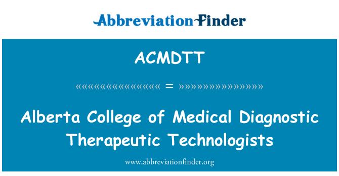 ACMDTT: Alberta College of Medical Diagnostic Therapeutic Technologists